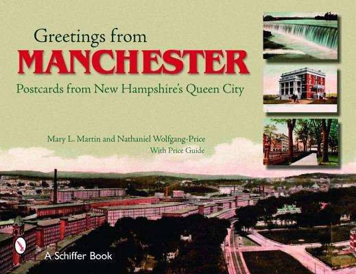 Greetings from Manchester By Martin, Mary L./ Wolfgang-Price, Nathaniel