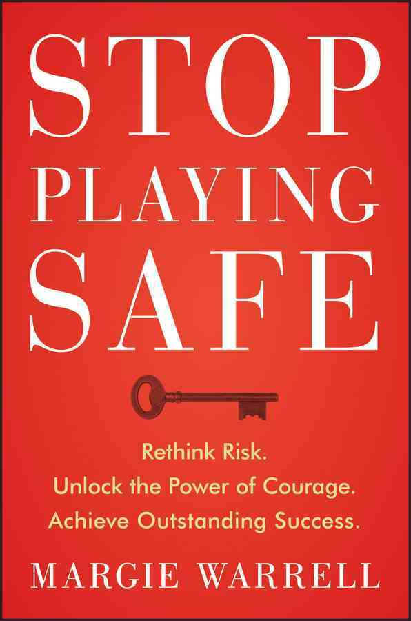 Stop Playing Safe By Warrell, Margie